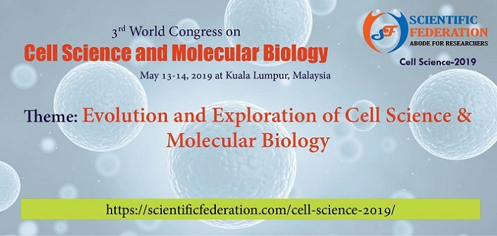 3rd World Congress on Cell Science and Molecular Biology (Cell Science-2019)