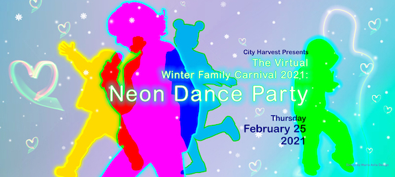 """City Harvest Presents: """"The Virtual Winter Family Carnival 2021: Neon Dance Party"""""""