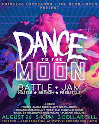 The Neon Coven presents DANCE TO THE MOON!: A Dance Battle + Jam + Party