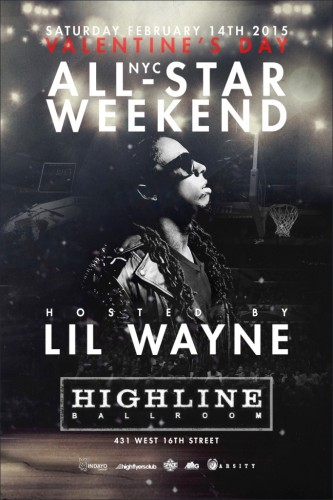 All-Star Weekend at Highline Ballroom with Guest Host LIL' WAYNE
