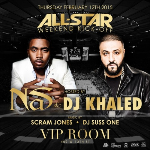 All-Star Weekend Launch Party at VIP Room Hosted by Nas and DJ Khaled