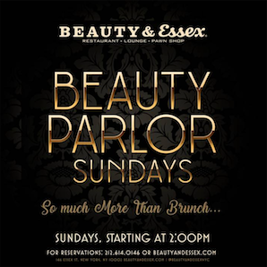 Beauty & Essex Parlor Sundays