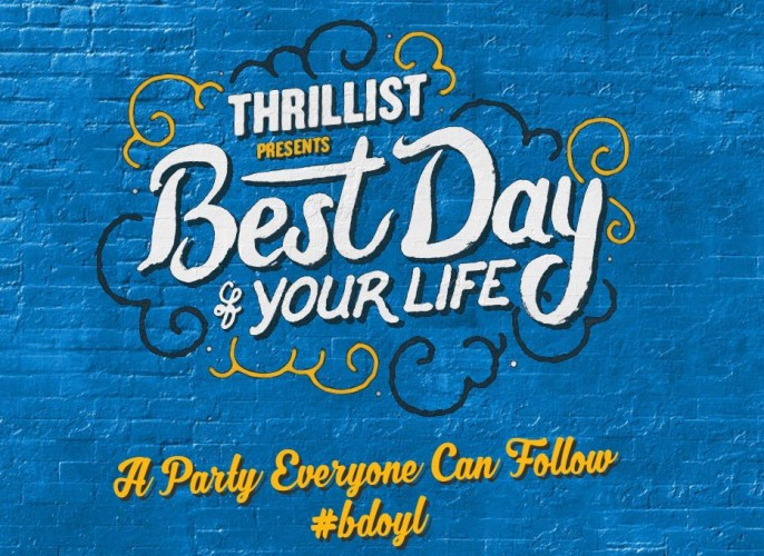 Thrillist's 4th Annual Best Day Of Your Life