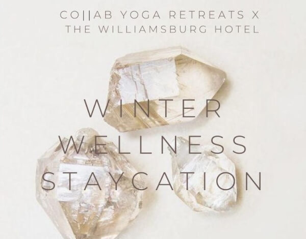 WINTER WELLNESS STAYCATION - THE  WILLIAMSBURG HOTEL