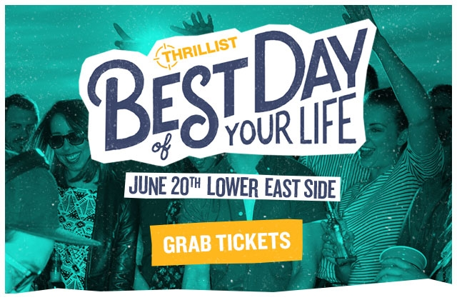 The Best Day Of Your Life with Thrillist