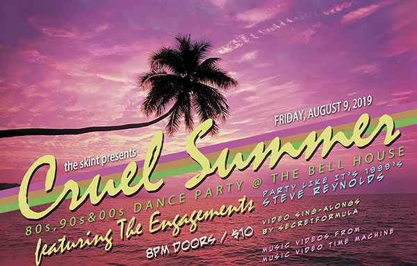 the skint presents: Cruel Summer: 80s, 90s & 00s Dance Party