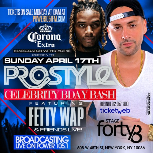 Prostyle Birthday Bash with Fetty Wap at Stage 48