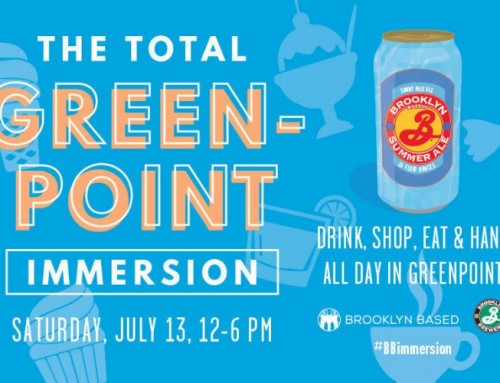 Get Tickets Now to the Total Greenpoint Immersion!