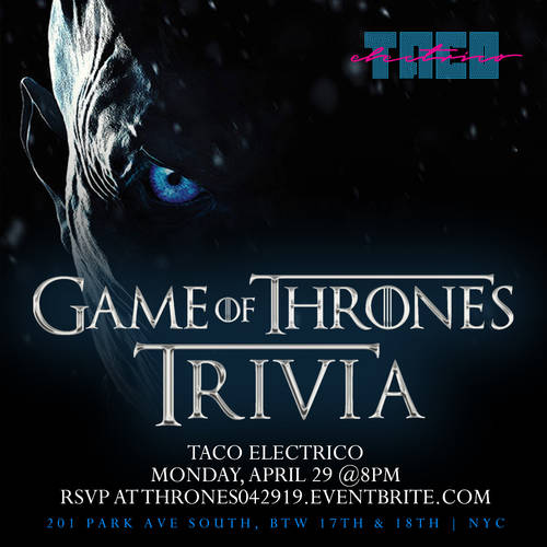 Game of Thrones Trivia at Taco Electrico