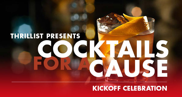 Thrillist Presents: Cocktails For a Cause