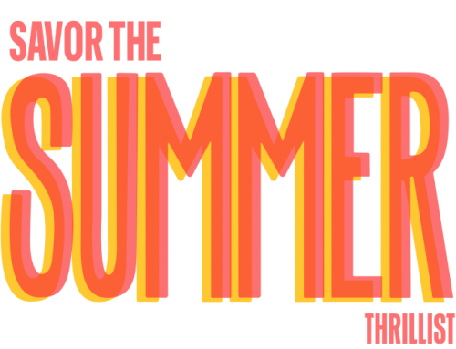 Get Your Tickets and Savor the Summer with Thrillist!